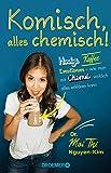 Komisch, alles chemisch!: Handys, Kaffee, Emotionen - wie man mit Chemie wirklich alles erklären...