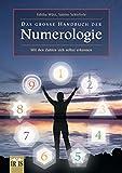 Das große Handbuch der Numerologie: Mit den Zahlen sich selbst erkennen