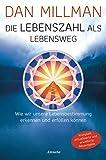Die Lebenszahl als Lebensweg (aktualisierte, erweiterte Neuausgabe): Wie wir unsere Lebensbestimmung...