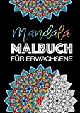 Mandala Malbuch für Erwachsene: Ein Anti Stress Malbuch für Erwachsene in A4 - über 50 Mandalas auf schwarzen Hintergrund - Boho Ausmalbuch Geschenk für Frauen