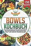 Bowls Kochbuch: Die 150 besten Rezepte für eine abwechslungsreiche und gesunde Ernährung. Leckere...
