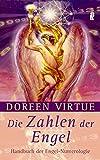 Die Zahlen der Engel: Handbuch der Engel-Numerologie | Das ausführliche Handbuch zu Doreen Virtues...