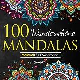 100 Wunderschöne Mandalas: Mandala Malbuch für Erwachsene, toller Antistress-Zeitvertreib zum Entspannen mit schönen Malvorlagen zum Ausmalen (Mandalas Malbuch-Sammlung, Band 1)